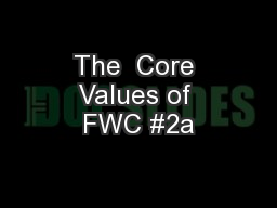 The  Core Values of FWC #2a