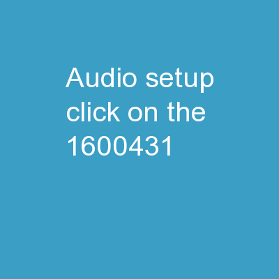 Audio Setup Click on the