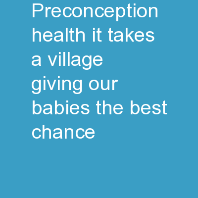 Preconception Health  It Takes a Village: Giving Our Babies the Best Chance