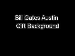 Bill Gates Austin Gift Background