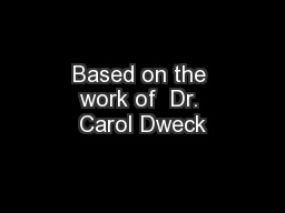 Based on the work of  Dr. Carol Dweck