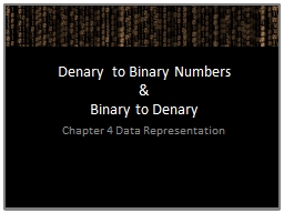 Denary  to Binary Numbers