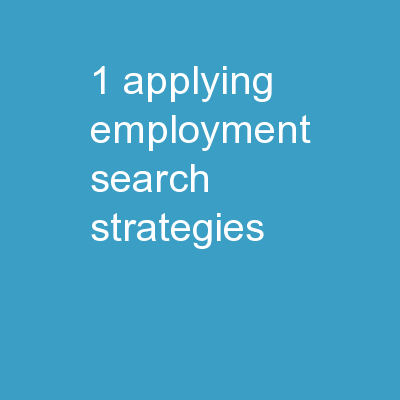 1 Applying Employment Search Strategies