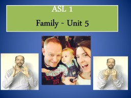 ASL 1  Family - Unit 5 HOW DOES A RELATIONSHIP DEVELOP?