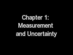 Chapter 1: Measurement and Uncertainty