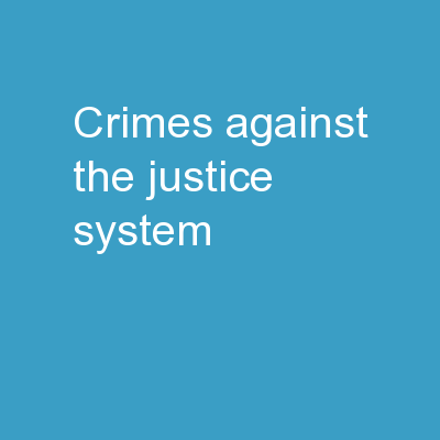 Crimes against the Justice System