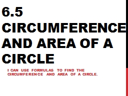 6.5 Circumference and Area of a Circle