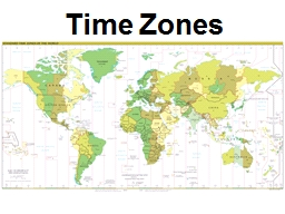 Time Zones What is a Time Zone?