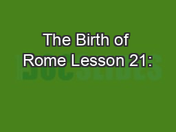 The Birth of Rome Lesson 21: