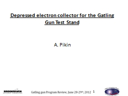 Depressed electron collector for the Gatling Gun Test Stand PowerPoint PPT Presentation