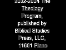 Copyright  © 2002-2004 The Theology Program, published by Biblical Studies Press, LLC, 11601 Plano