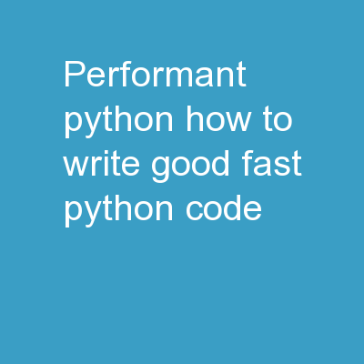 Performant Python how to write good, fast, python code
