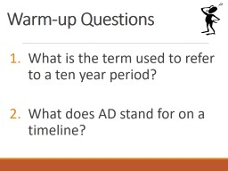 Warm-up Questions What is the term used to refer to a ten year period?