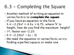 Another method of writing an equation in vertex form is to