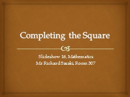 Completing the Square Slideshow 16, PowerPoint PPT Presentation