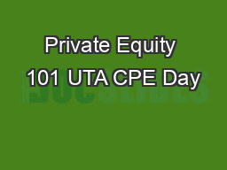 Private Equity 101 UTA CPE Day