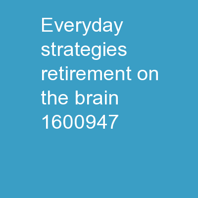 Everyday Strategies	 Retirement on the Brain