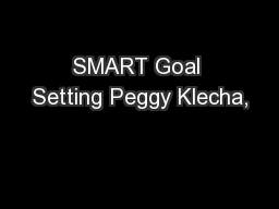 SMART Goal Setting Peggy Klecha,