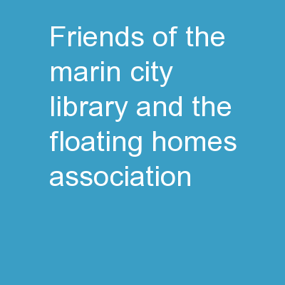 Friends of the Marin City Library and the floating Homes Association