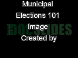 Municipal Elections 101 Image Created by