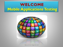 WELCOME   Mobile Applications Testing