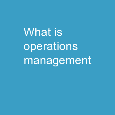 """What is """"Operations Management""""?"""
