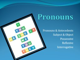 Pronouns Pronouns & Antecedents