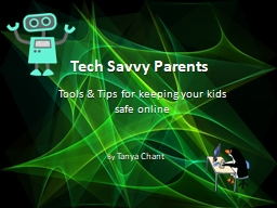 Tech Savvy Parents Tools & Tips for keeping your kids safe online