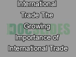 International Trade The Growing Importance of International Trade