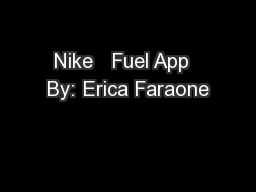 Nike   Fuel App  By: Erica Faraone PowerPoint PPT Presentation