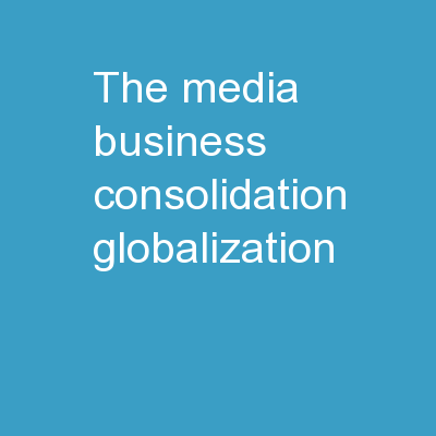 The Media Business: Consolidation, Globalization,