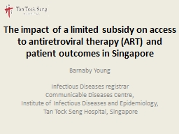 The impact of a limited subsidy on access to antiretroviral therapy (ART) and patient outcomes in S PowerPoint PPT Presentation