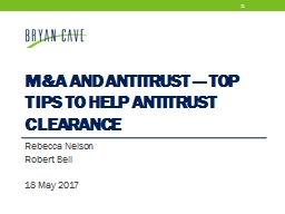 M&A  and Antitrust � Top Tips to Help Antitrust Clearance