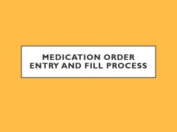 Medication order entry and fill process