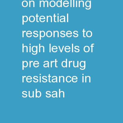 Working Group on Modelling Potential Responses to High Levels of pre-ART Drug Resistance in Sub-Sah