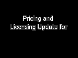 Pricing and Licensing Update for