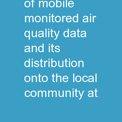 Visualization of mobile-monitored air quality data and its distribution onto the local community at