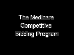 The Medicare Competitive Bidding Program