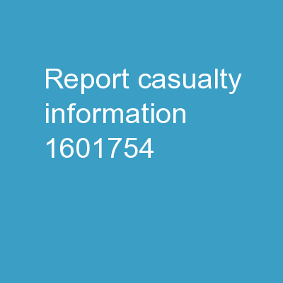 REPORT CASUALTY INFORMATION