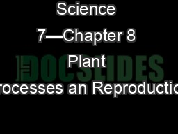 Science 7—Chapter 8 Plant Processes an Reproduction