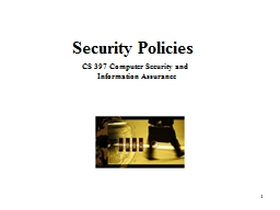 1 Security   Policies CS 397 Computer Security and