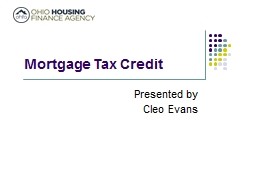 Mortgage Tax Credit Presented by PowerPoint PPT Presentation
