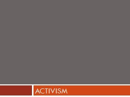 Activism Definition Intentional efforts to promote, impede or direct social, political, economic, o