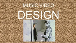 MUSIC VIDEO  DESIGN TRIVIA!