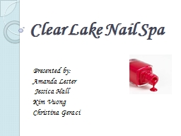 Clear Lake Nail Spa Presented by: