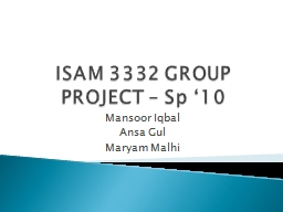 ISAM 3332 GROUP PROJECT – Sp '10 PowerPoint PPT Presentation