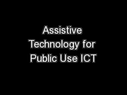Assistive Technology for Public Use ICT