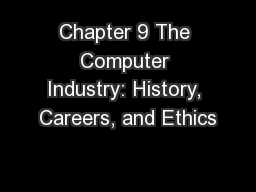 Chapter 9 The Computer Industry: History, Careers, and Ethics