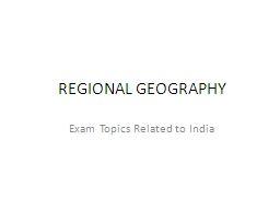 REGIONAL GEOGRAPHY Exam Topics Related to India