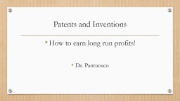 Patents and Inventions How to earn long run profits!